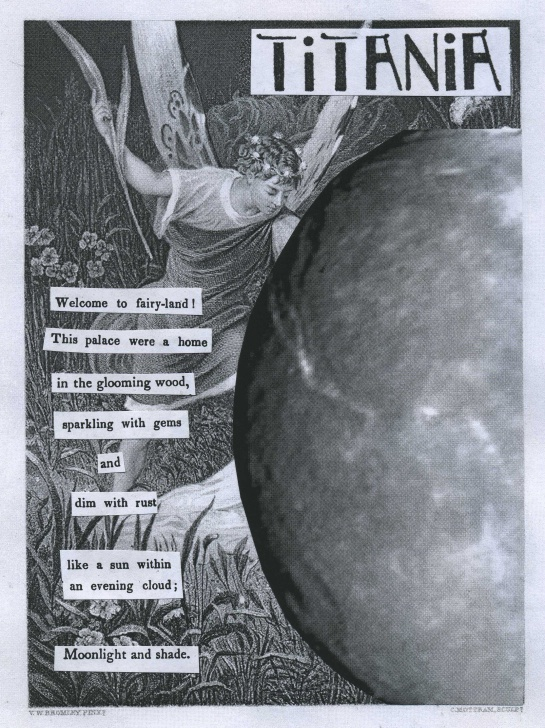 "New poem celebrating the anniversary of William Herschel's Jan. 11, 1787 discovery of the moons of Uranus--Titania and Oberon.  This piece unites images from a 19th century engraving of Oberon and Titania from Cassell and Company, Ltd and a Voyager 2 picture of the moon, Titania (photo credit: NASA, Voyager 2, Calvin J. Hamilton).  The text is borrowed G. Hill's ""Titania's Banquet, a Mask"" (1839) and Arthur Shearly Cripps'  ""Titania and Other Poems"" (1900)."