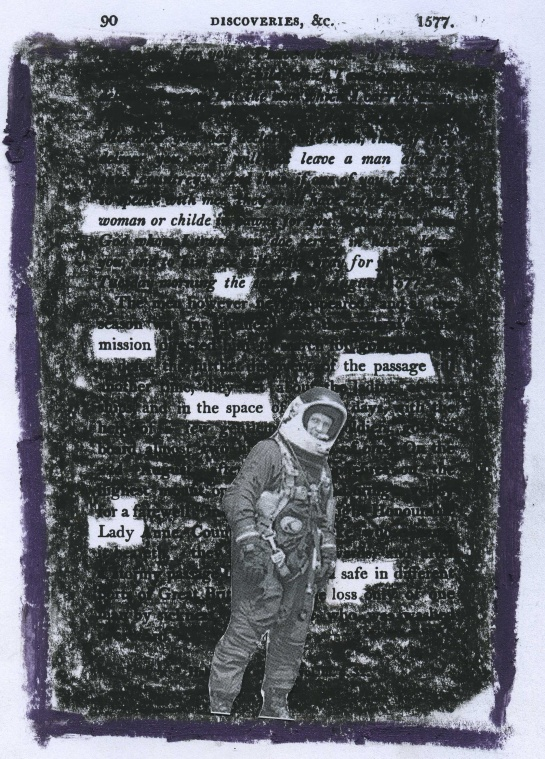 "AXE's ""Leave a Man. Come Back a Hero."" campaign reworked through a redacted poem.  The text is from ""A Chronological History of Voyages into the Arctic"" by Sir John Barrow (1818).  Picture is Kathryn Sullivan from July 1, 1979 after setting unofficial altitude record for an American woman (63,300 ft).  The purple outline was created with eyeliner."