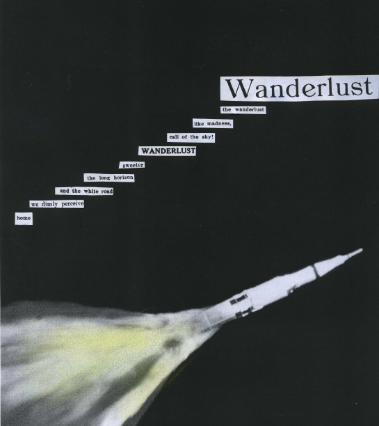 "This April 4, 1968 picture of the unmanned Apollo 6 mission launch was taken from a chase plane.  (Image credit: NASA.)  The poem text comes from a 1909 poem in ""The Public"" called ""Wanderlust.""  Phrases from other collocated articles were added in."