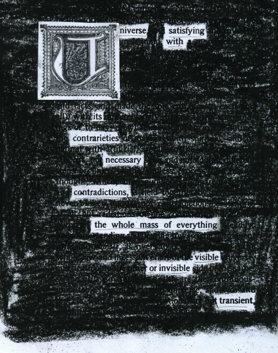 "A page of ""The Complete Prose Works of Walt Whitman, Volume I"" (1902) redacted into a poem about the universe.  The drop cap ""U"" is from J. Wesley Van Dervoort's ""The Water World"" (1883)."