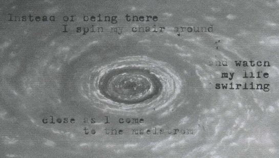 Poem typed onto an April 2014 picture of Saturn's north polar vortex taken by Cassini.  Image credit: NASA/JPL-Caltech/Space Science Institute.